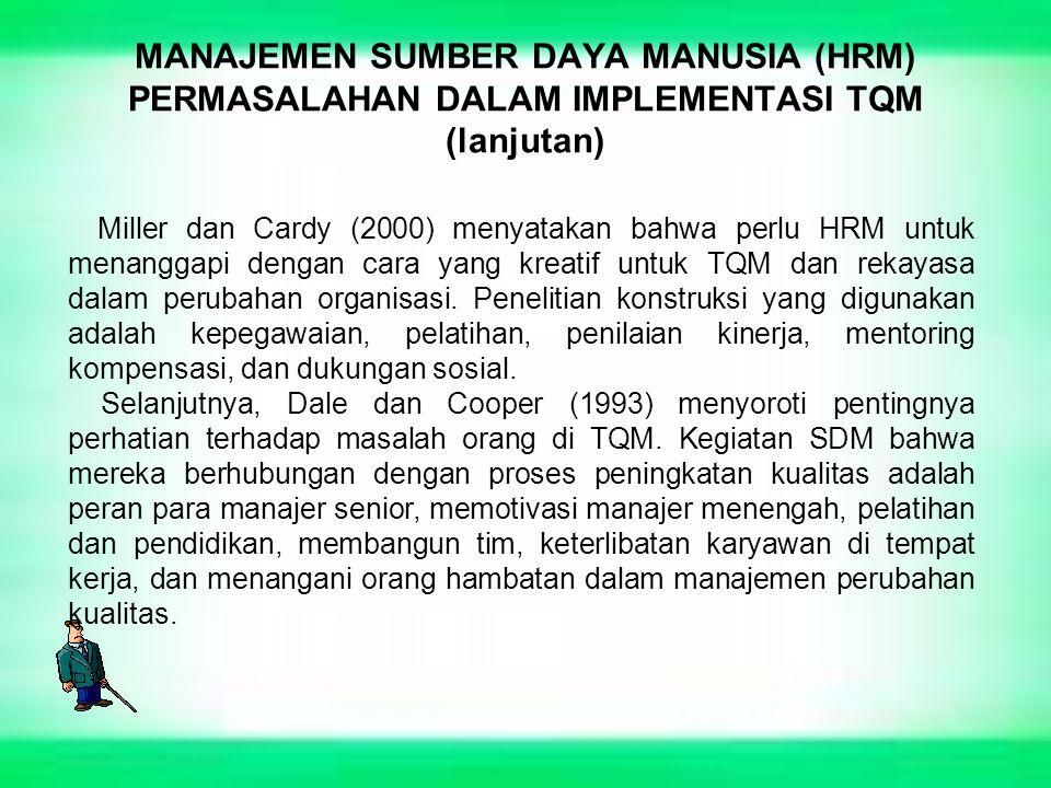 MANAJEMEN SUMBER DAYA MANUSIA (HRM) PERMASALAHAN DALAM IMPLEMENTASI TQM (lanjutan)