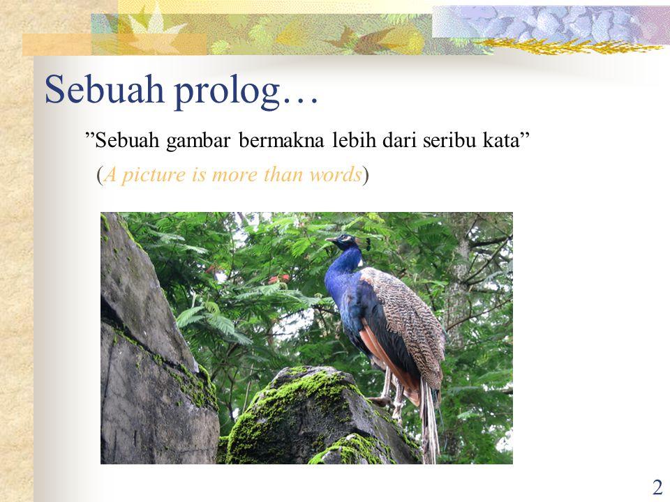 Sebuah prolog… Sebuah gambar bermakna lebih dari seribu kata