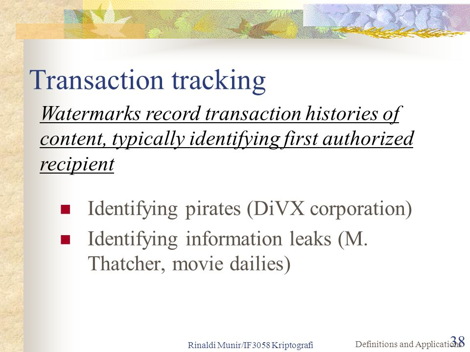 Transaction tracking Watermarks record transaction histories of content, typically identifying first authorized recipient.