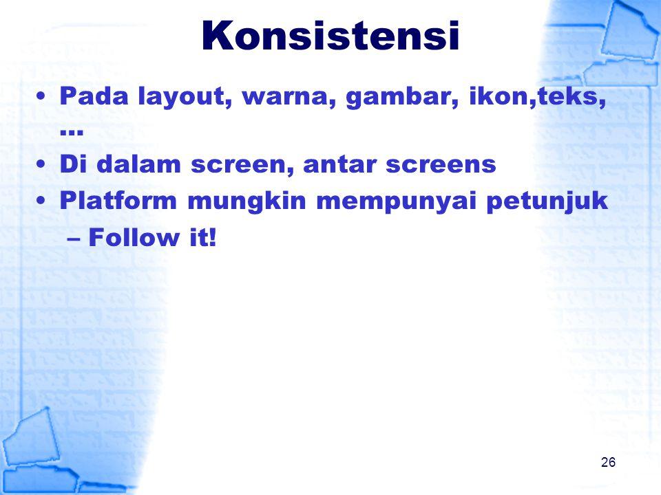Konsistensi Pada layout, warna, gambar, ikon,teks, …