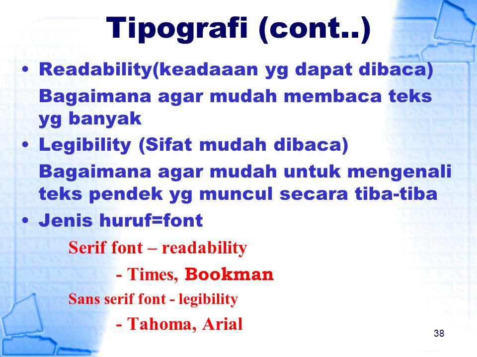 Tipografi (cont..) Readability(keadaaan yg dapat dibaca)
