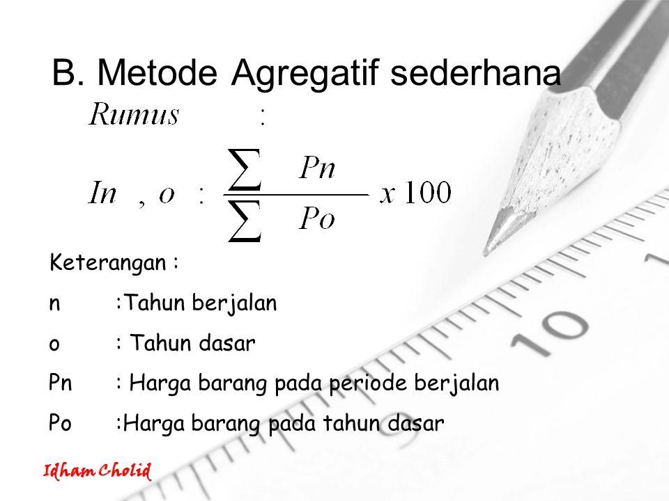 B. Metode Agregatif sederhana