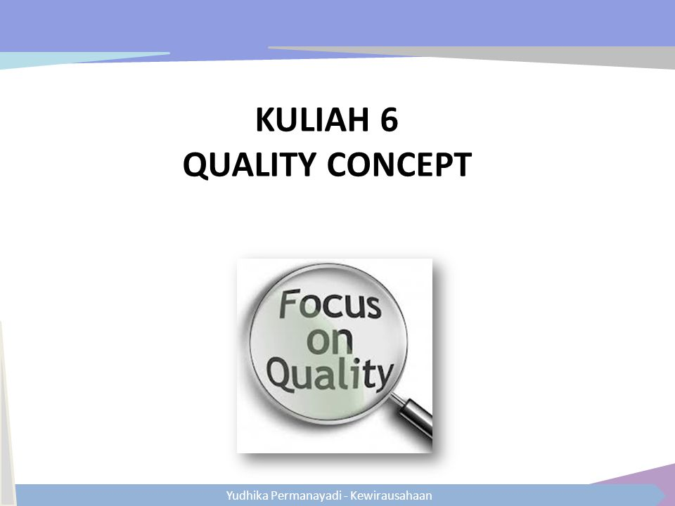 KULIAH 6 QUALITY CONCEPT