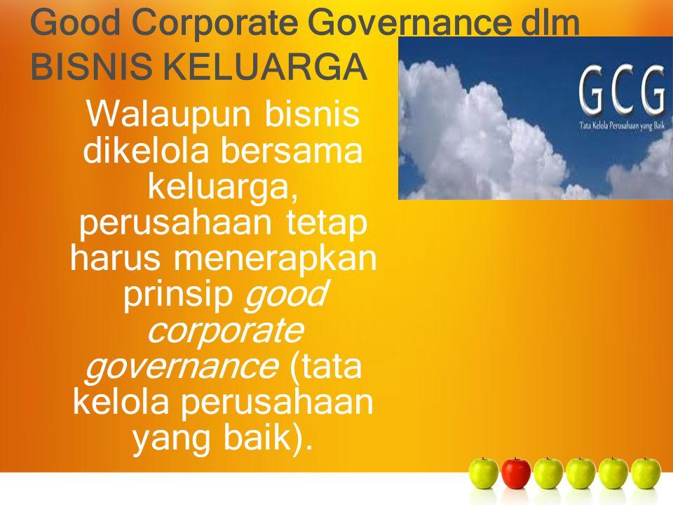 Good Corporate Governance dlm BISNIS KELUARGA