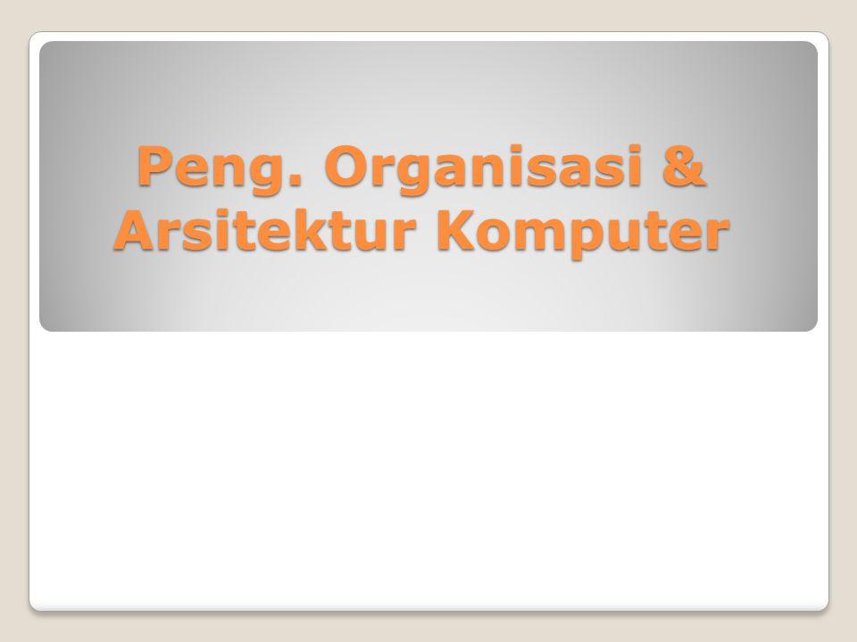 Peng. Organisasi & Arsitektur Komputer