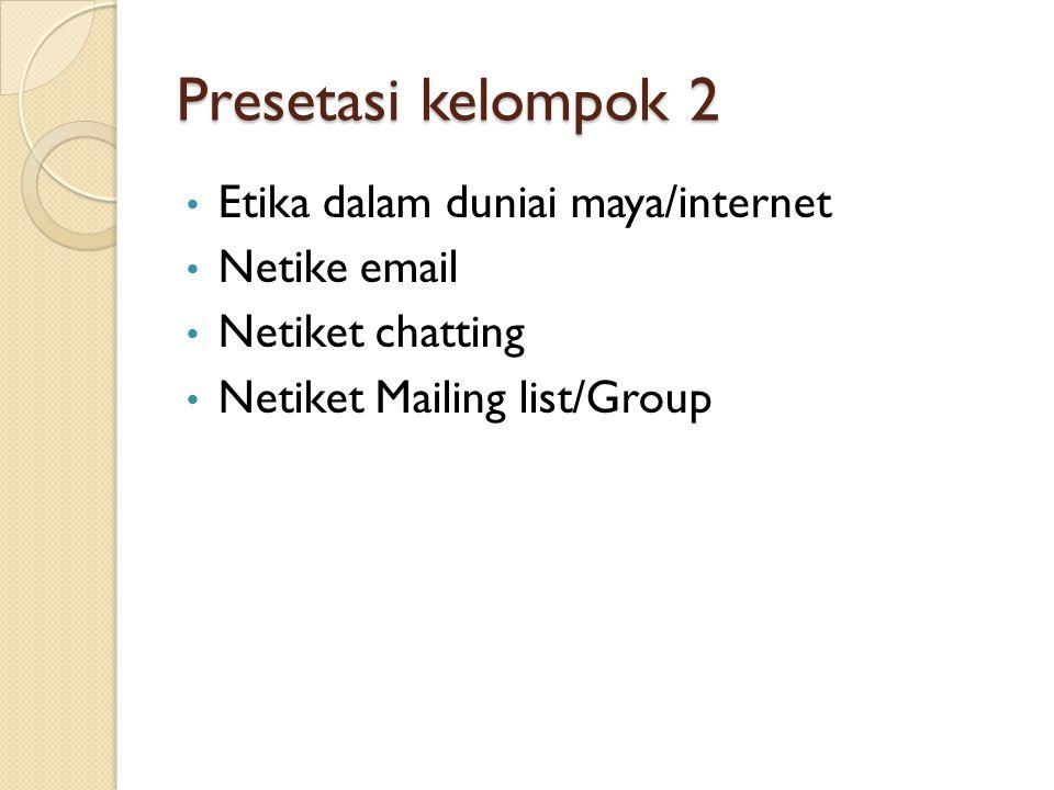 Presetasi kelompok 2 Etika dalam duniai maya/internet Netike email