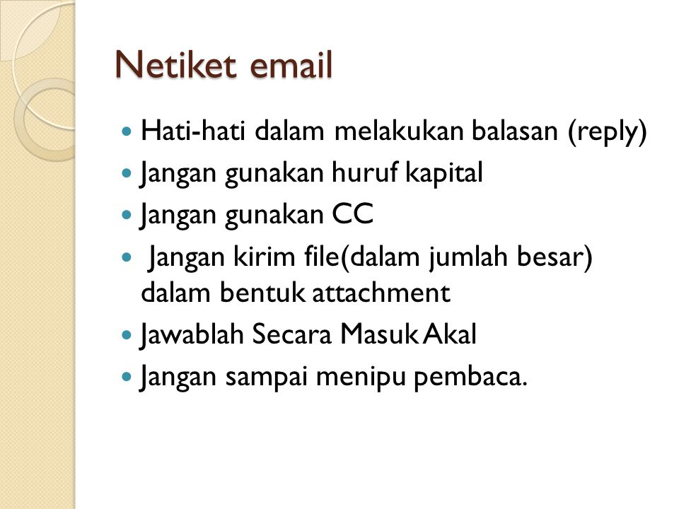 Netiket email Hati-hati dalam melakukan balasan (reply)