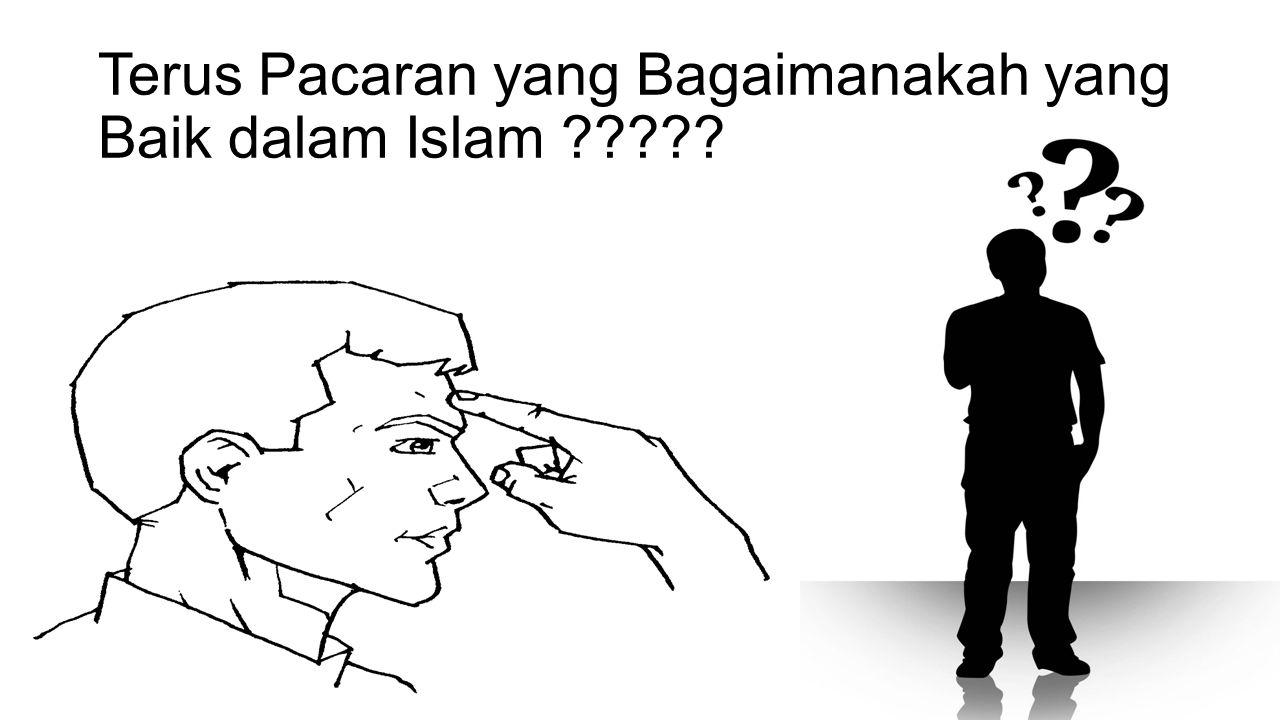 Terus Pacaran yang Bagaimanakah yang Baik dalam Islam