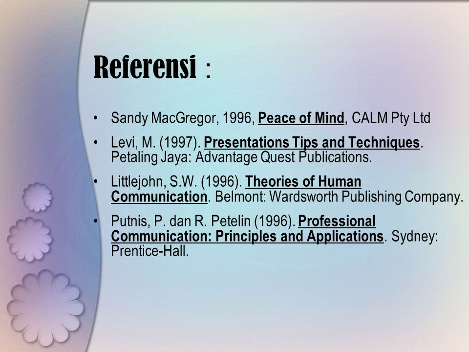 Referensi : Sandy MacGregor, 1996, Peace of Mind, CALM Pty Ltd