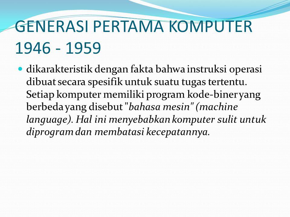 GENERASI PERTAMA KOMPUTER 1946 - 1959