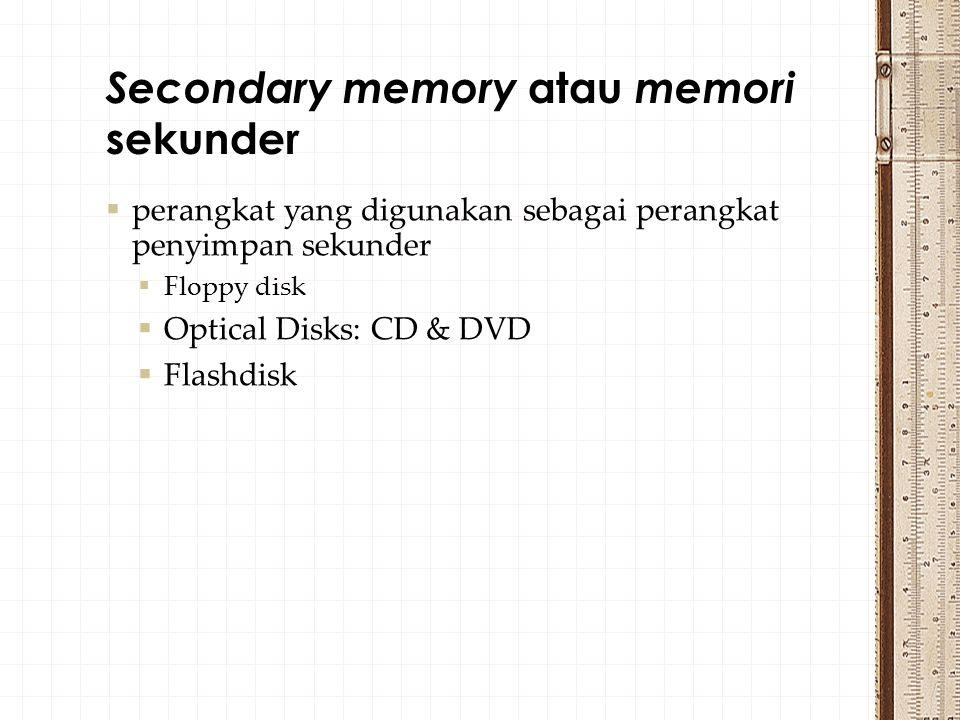 Secondary memory atau memori sekunder