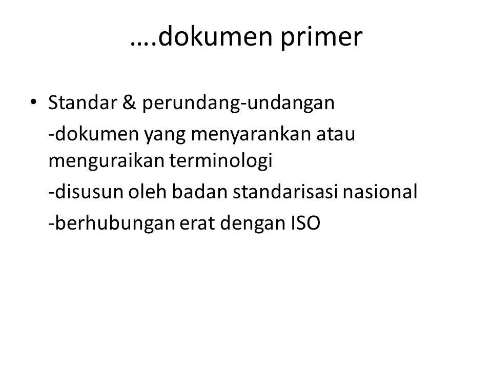 ….dokumen primer Standar & perundang-undangan