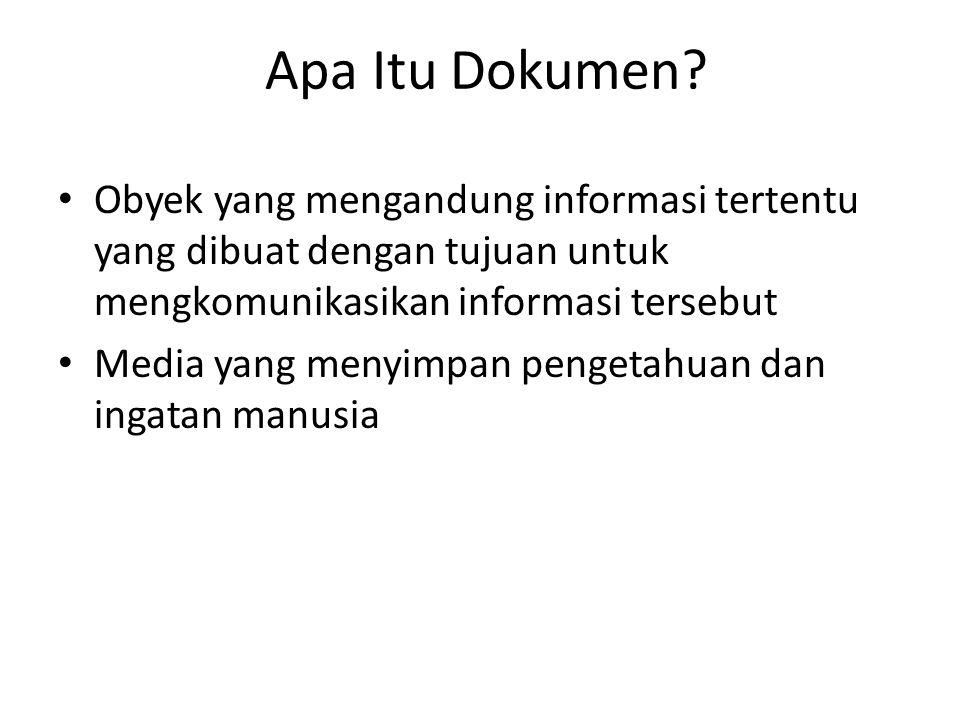 Apa Itu Dokumen Obyek yang mengandung informasi tertentu yang dibuat dengan tujuan untuk mengkomunikasikan informasi tersebut.