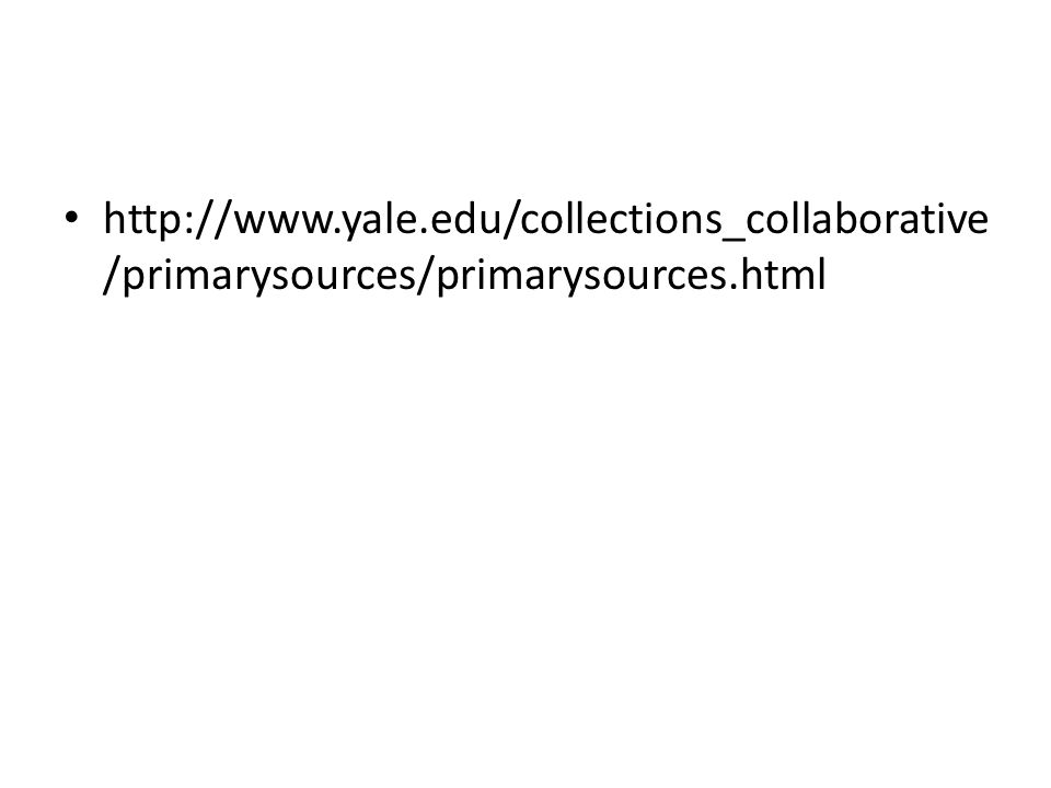http://www.yale.edu/collections_collaborative/primarysources/primarysources.html