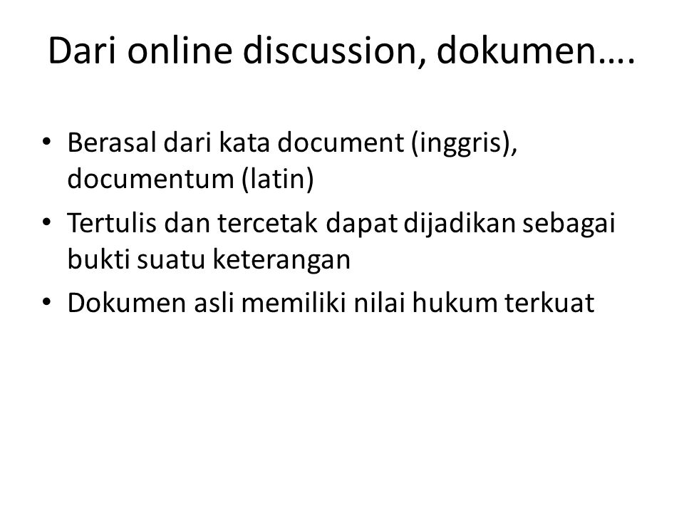 Dari online discussion, dokumen….