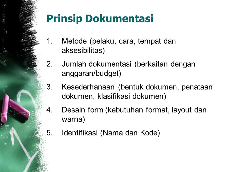 Prinsip Dokumentasi Metode (pelaku, cara, tempat dan aksesibilitas)