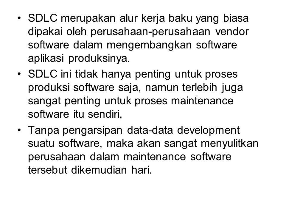 SDLC merupakan alur kerja baku yang biasa dipakai oleh perusahaan-perusahaan vendor software dalam mengembangkan software aplikasi produksinya.