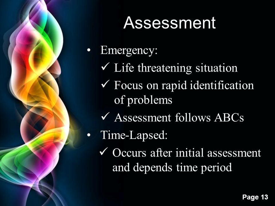 Assessment Emergency: Life threatening situation