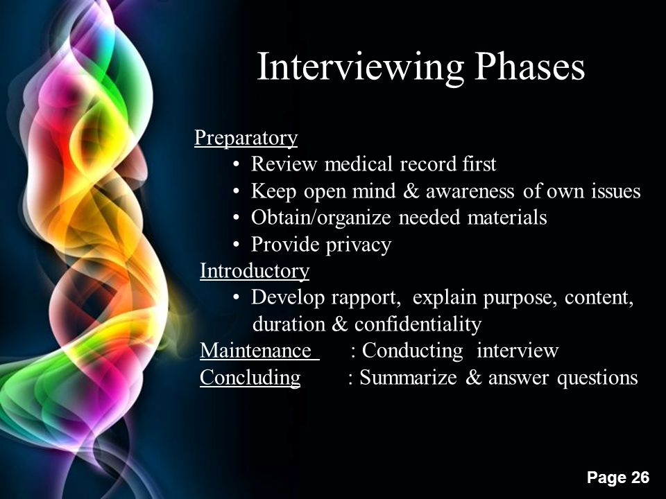 Interviewing Phases Preparatory • Review medical record first