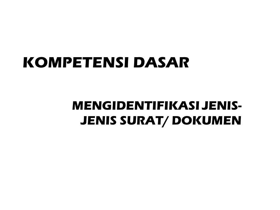 MENGIDENTIFIKASI JENIS-JENIS SURAT/ DOKUMEN