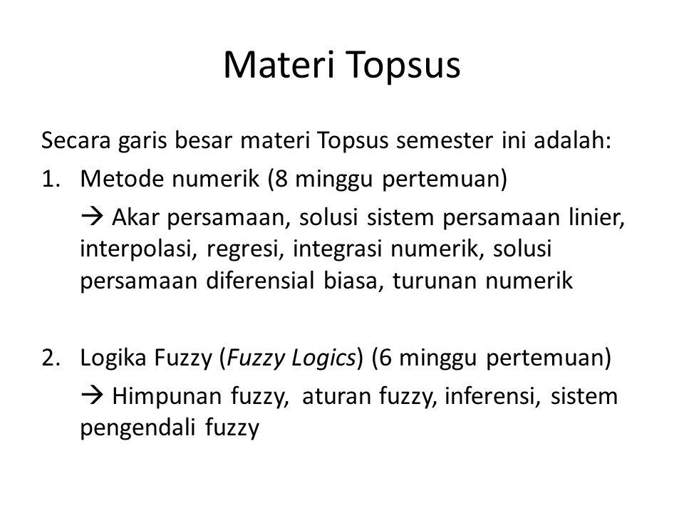 Materi Topsus Secara garis besar materi Topsus semester ini adalah: