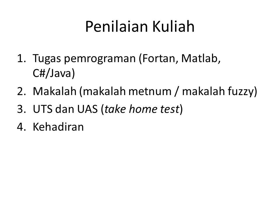 Penilaian Kuliah Tugas pemrograman (Fortan, Matlab, C#/Java)