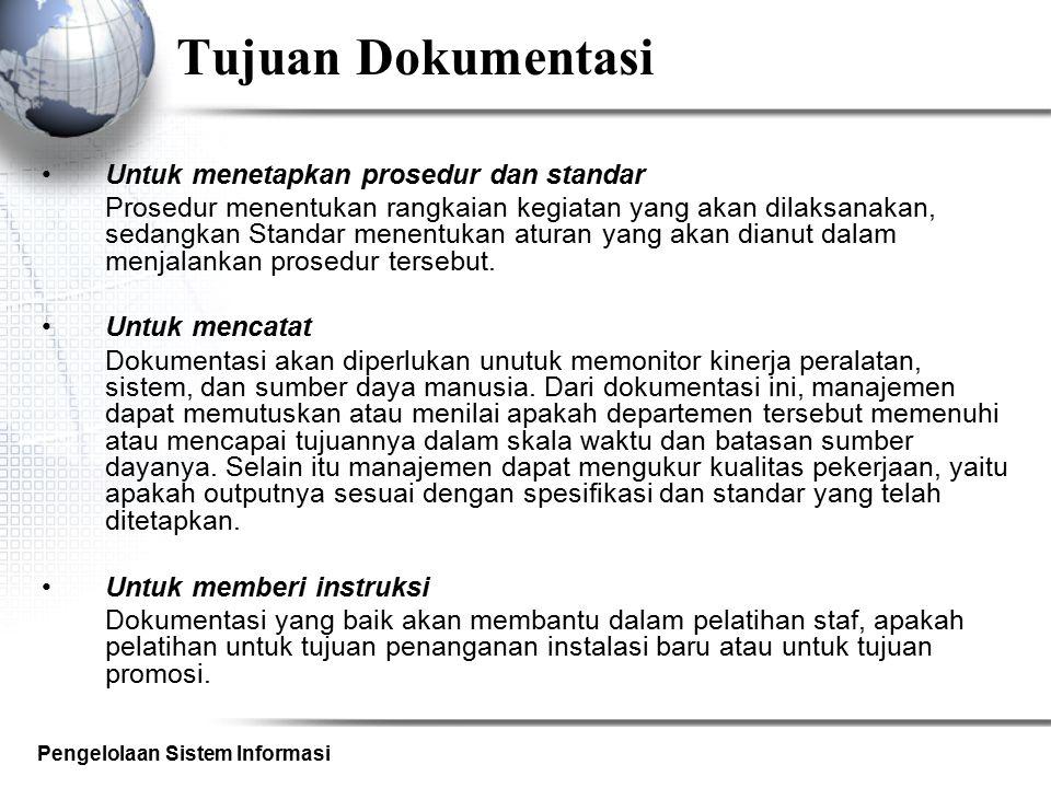 Tujuan Dokumentasi Untuk menetapkan prosedur dan standar