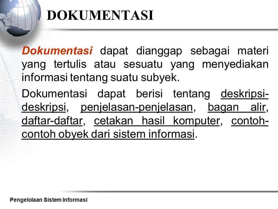 DOKUMENTASI Dokumentasi dapat dianggap sebagai materi yang tertulis atau sesuatu yang menyediakan informasi tentang suatu subyek.