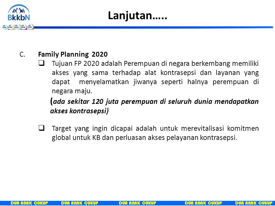 Lanjutan….. C. Family Planning 2020.
