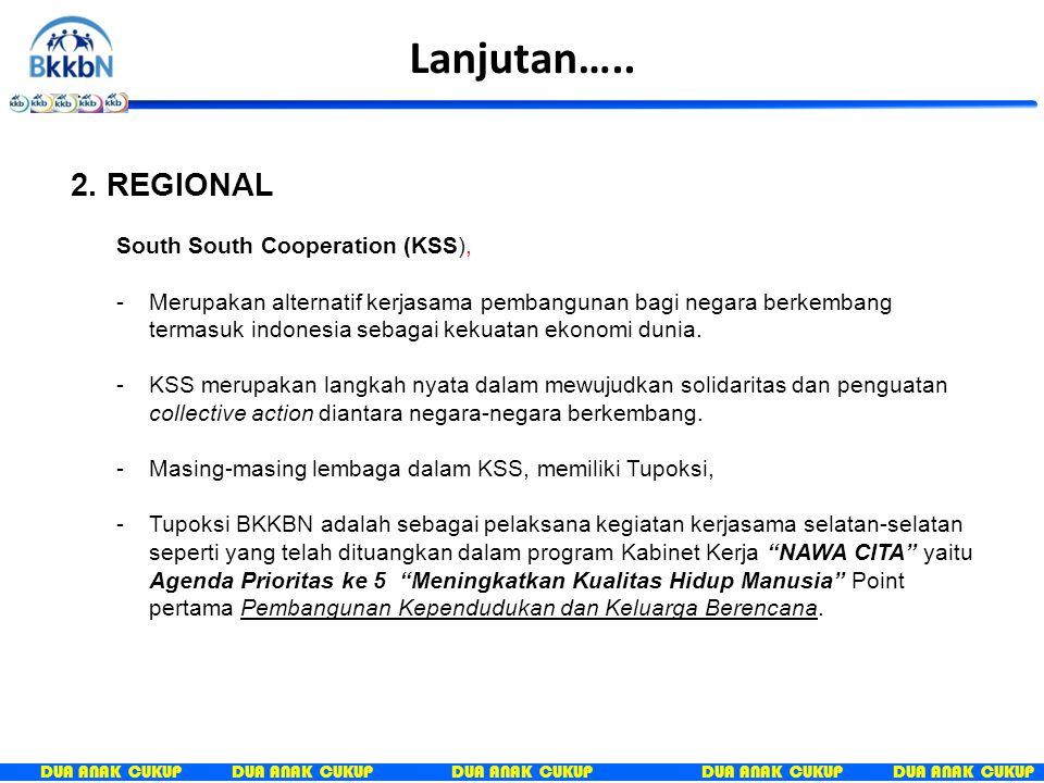 Lanjutan….. 2. REGIONAL South South Cooperation (KSS),