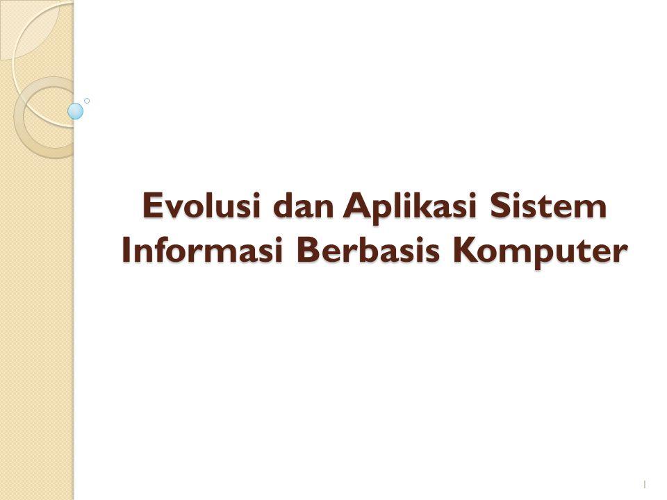 Evolusi dan Aplikasi Sistem Informasi Berbasis Komputer
