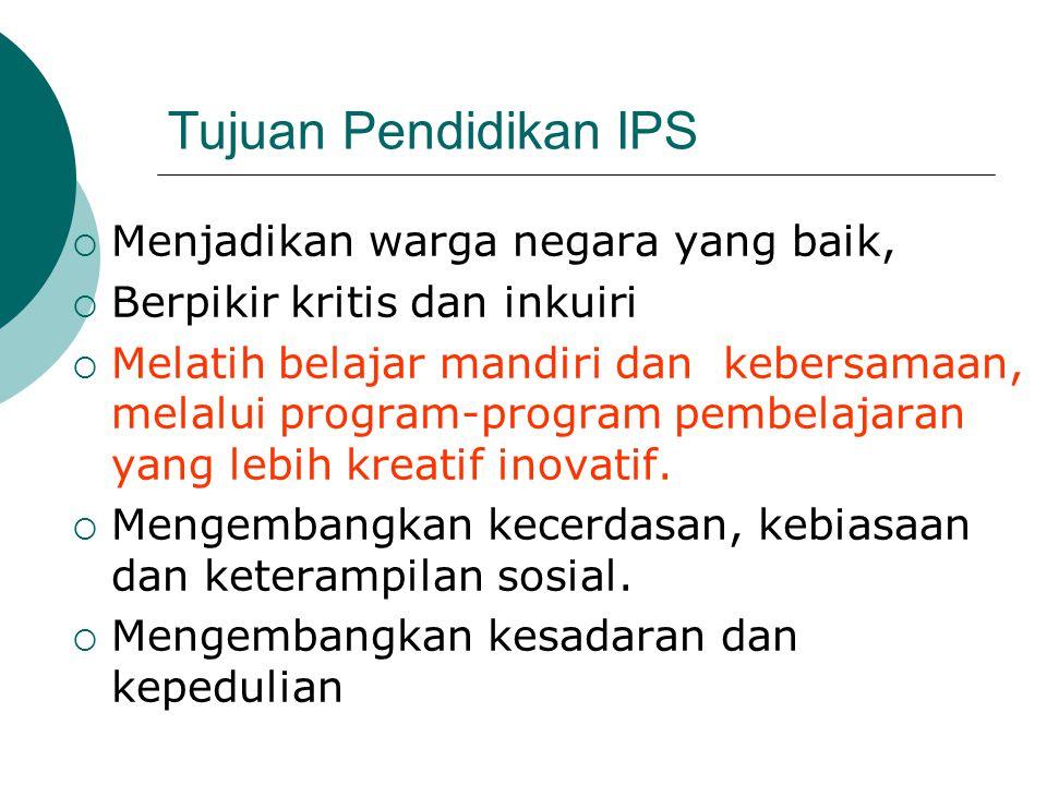 Tujuan Pendidikan IPS Menjadikan warga negara yang baik,