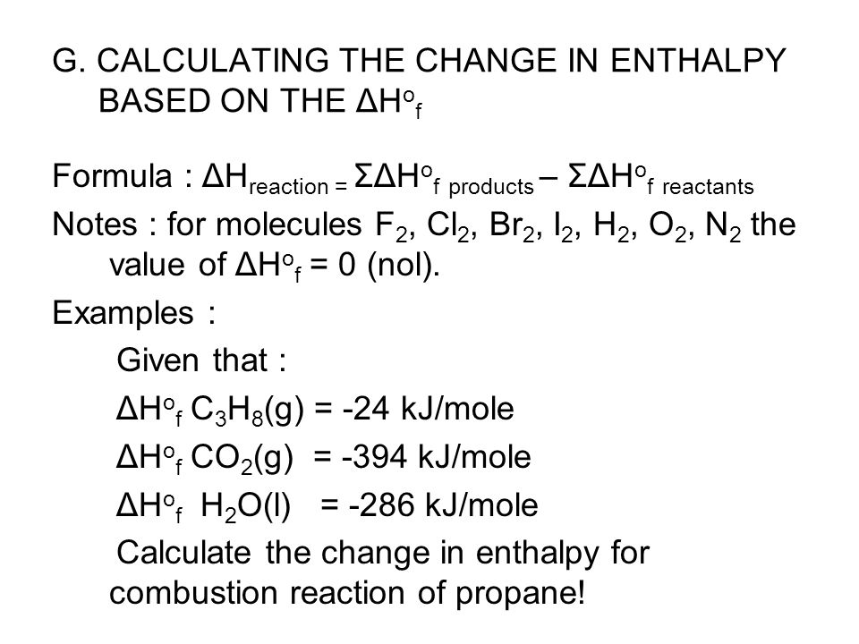 G. CALCULATING THE CHANGE IN ENTHALPY BASED ON THE ΔHof