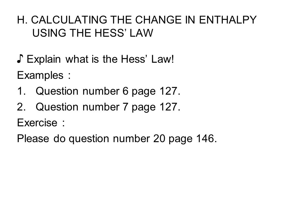 H. CALCULATING THE CHANGE IN ENTHALPY USING THE HESS' LAW
