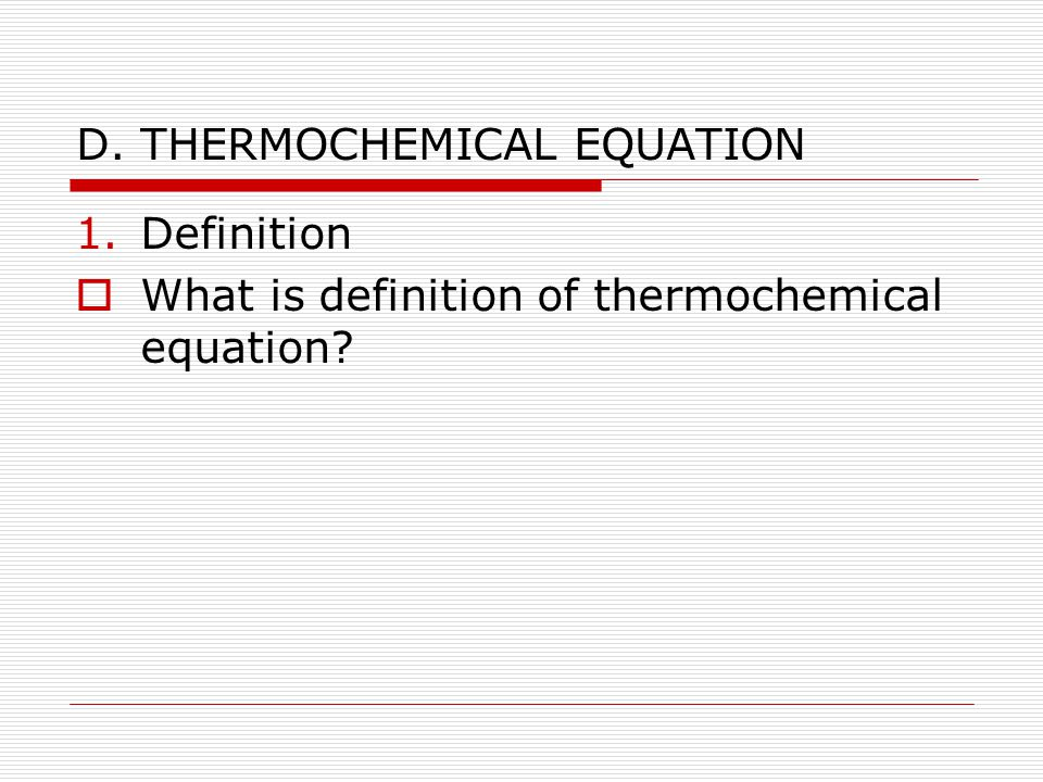 D. THERMOCHEMICAL EQUATION