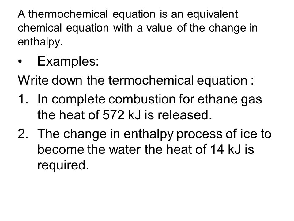 Write down the termochemical equation :