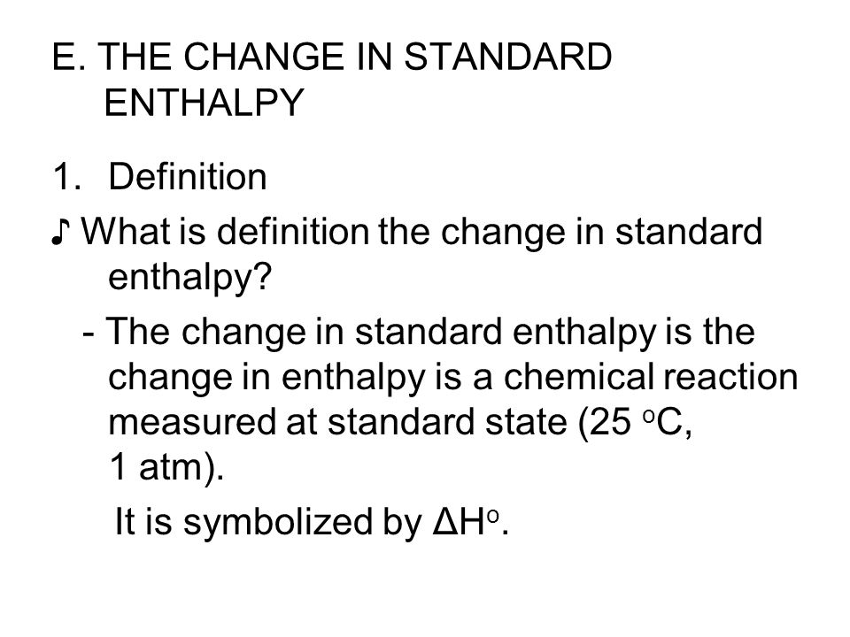 E. THE CHANGE IN STANDARD ENTHALPY