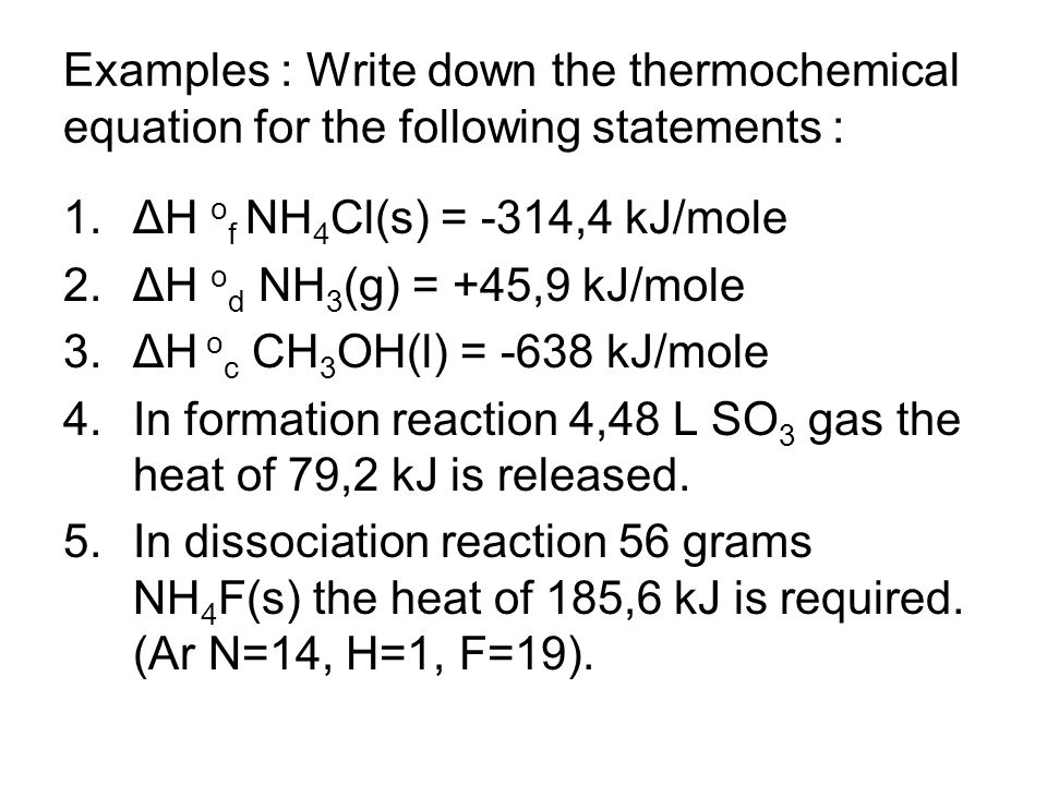 Examples : Write down the thermochemical equation for the following statements :