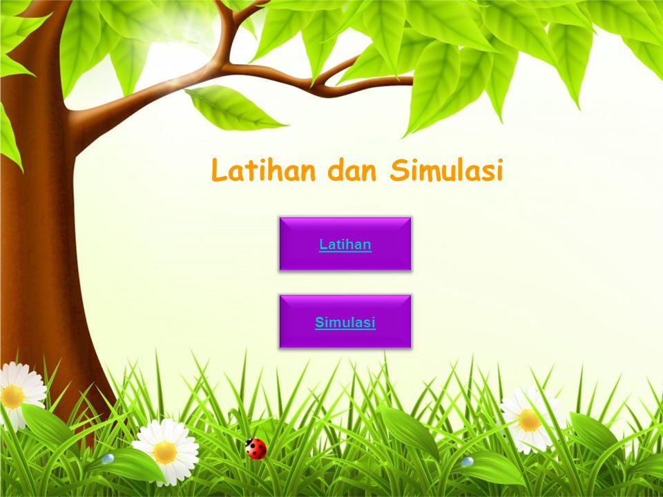 Latihan dan Simulasi Latihan Simulasi