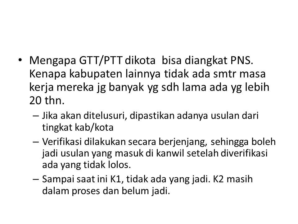 Mengapa GTT/PTT dikota bisa diangkat PNS