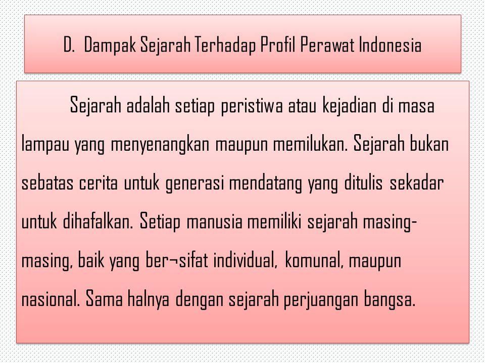 D. Dampak Sejarah Terhadap Profil Perawat Indonesia
