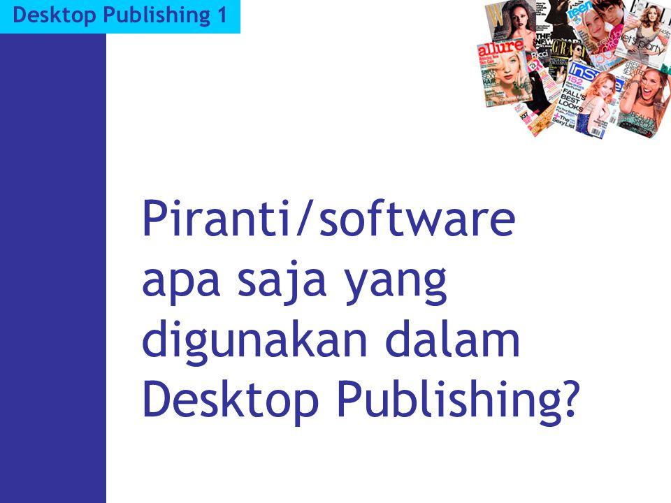 Piranti/software apa saja yang digunakan dalam Desktop Publishing