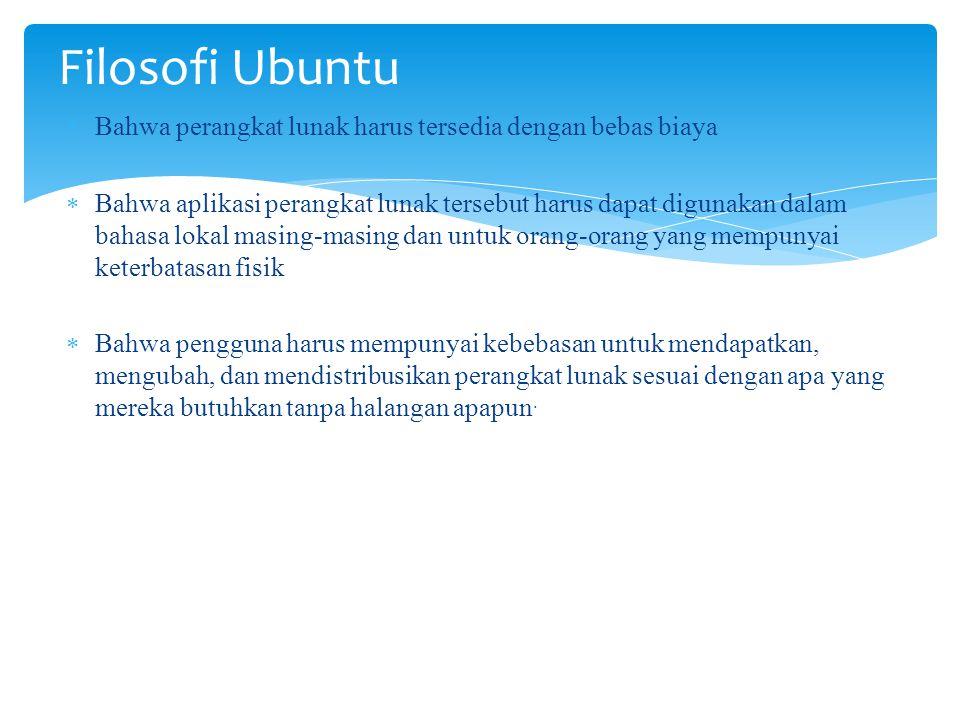 Filosofi Ubuntu Bahwa perangkat lunak harus tersedia dengan bebas biaya.