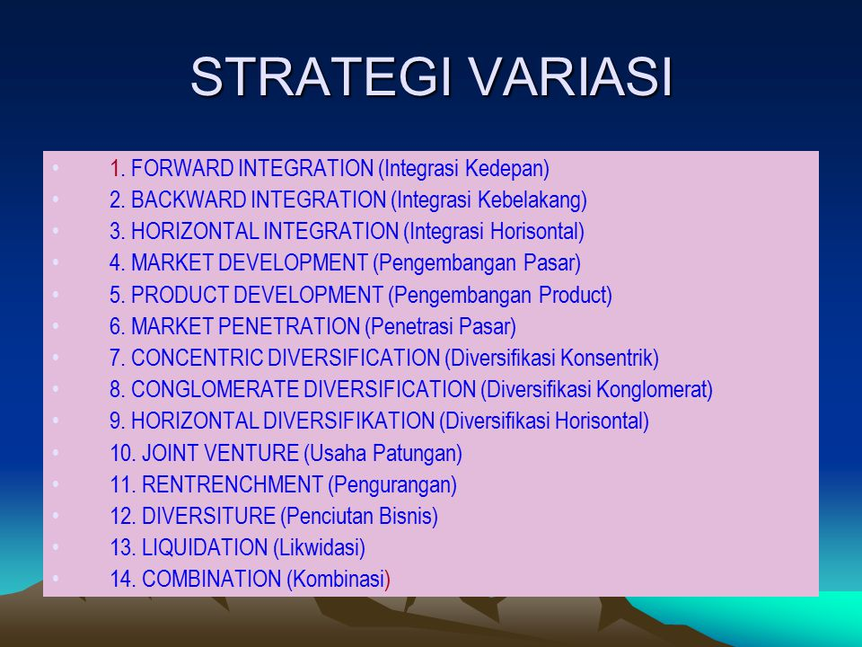 STRATEGI VARIASI 1. FORWARD INTEGRATION (Integrasi Kedepan)