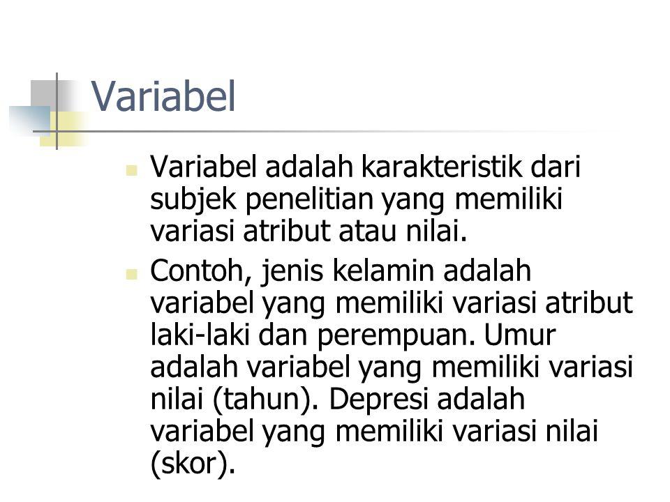 Variabel Variabel adalah karakteristik dari subjek penelitian yang memiliki variasi atribut atau nilai.
