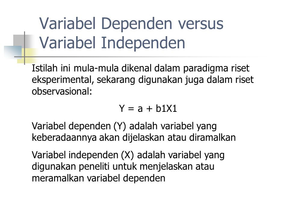 Variabel Dependen versus Variabel Independen
