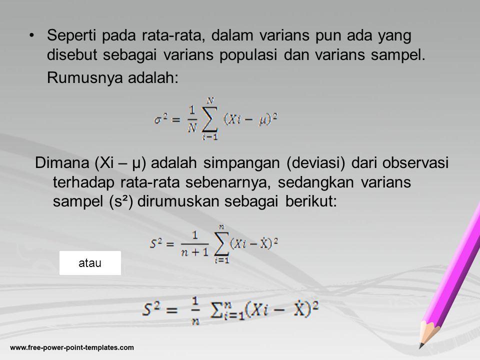 Seperti pada rata-rata, dalam varians pun ada yang disebut sebagai varians populasi dan varians sampel.