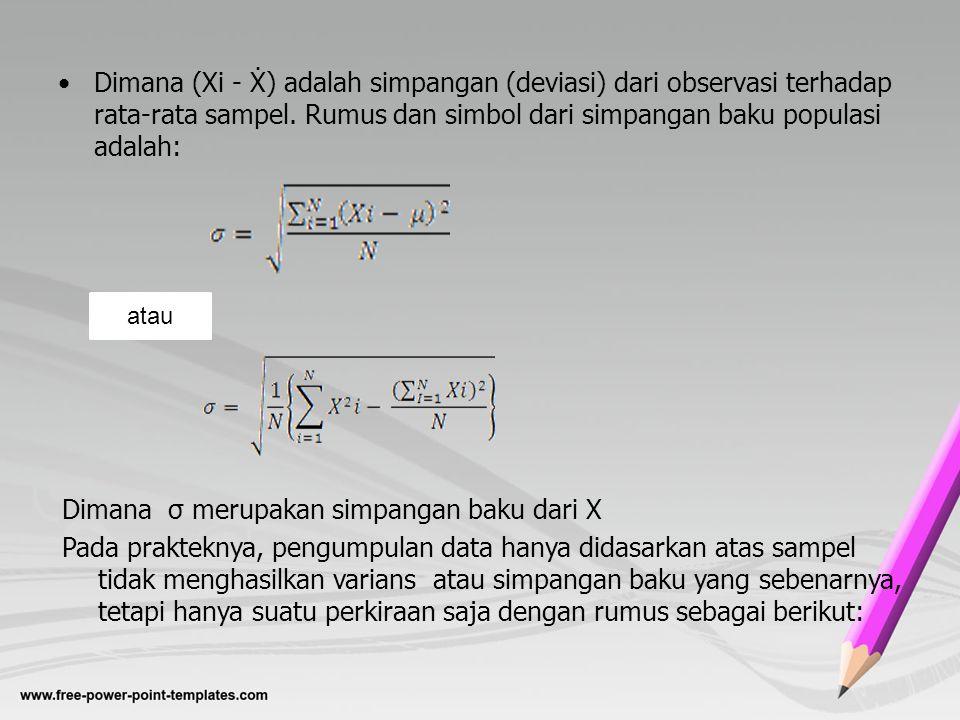 Dimana σ merupakan simpangan baku dari X