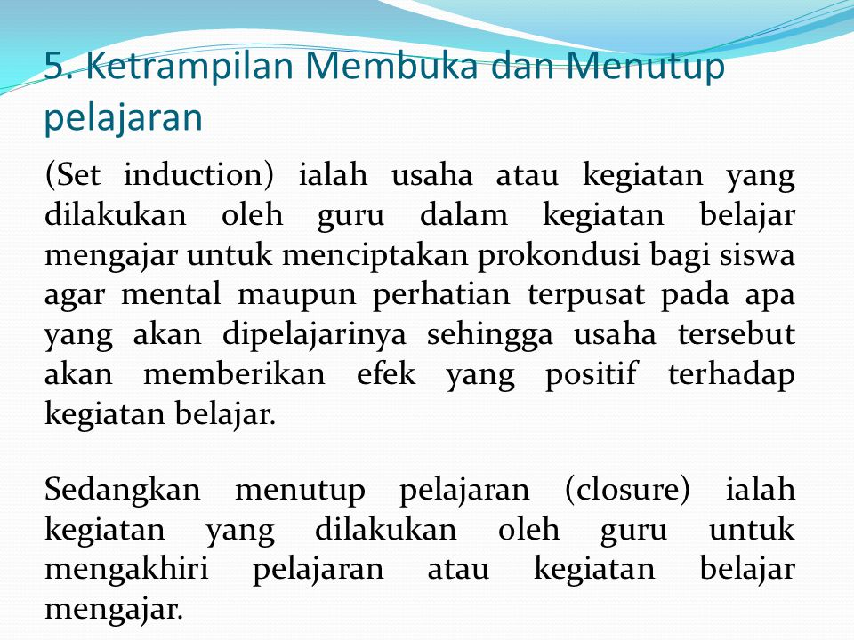 5. Ketrampilan Membuka dan Menutup pelajaran