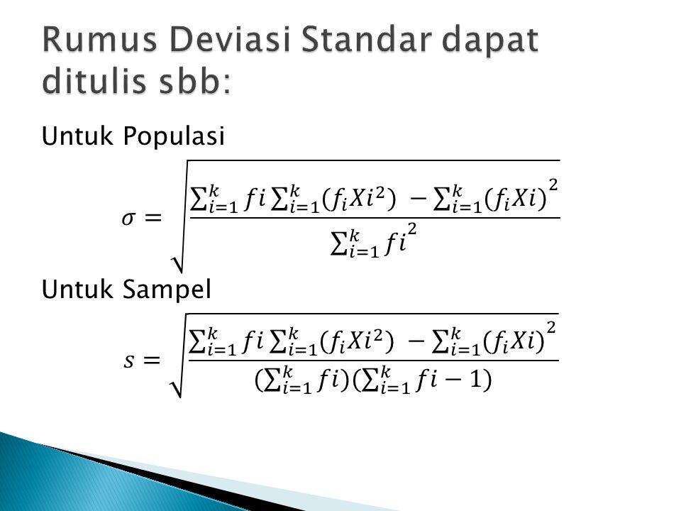 Rumus Deviasi Standar dapat ditulis sbb: